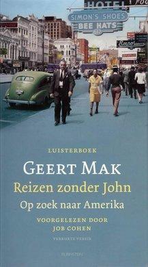 Geert Mak Reizen zonder John - Op zoek naar Amerika