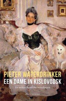 Pieter Waterdrinker Een dame in Kislovodsk - en andere Russische vertellingen