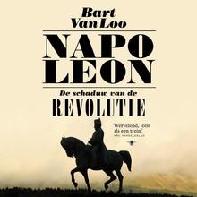 Bart Van Loo Napoleon - De schaduw van de revolutie