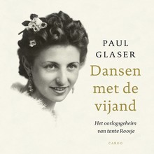 Paul Glaser Dansen met de vijand - Het oorlogsgeheim van tante Roosje