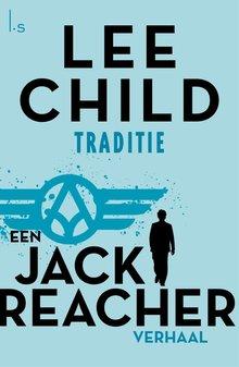 Lee Child Traditie - Een Jack Reacher verhaal