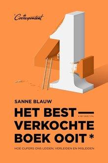 Sanne Blauw Het bestverkochte boek ooit (met deze titel) - Hoe cijfers ons leiden, verleiden en misleiden