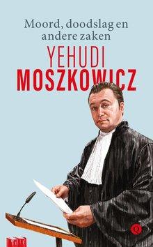 Yehudi Moszkowicz Moord, doodslag en andere zaken
