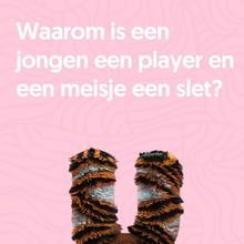 Marijke Naezer Waarom is een jongen een player en een meisje een slet?