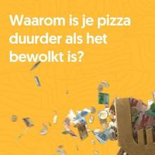 Han Slootweg Waarom is je pizza duurder als het bewolkt is?