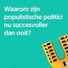 Koen Vossen Waarom zijn populistische politici nu succesvoller dan ooit?