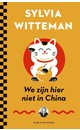 Meer info over Sylvia Witteman We zijn hier niet in China bij Luisterrijk.nl