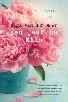 Olga van der Meer Een jaar na Milo - Janine moet het verdriet om haar geliefde verwerken, maar dat niet alleen. De grootste klap moet nog komen!