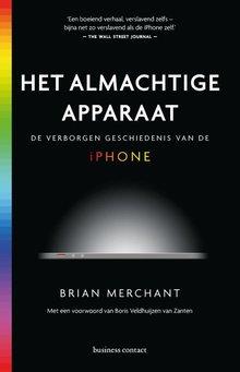 Brian Merchant Het almachtige apparaat - De verborgen geschiedenis van de iPhone