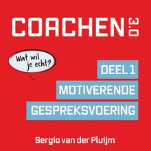Sergio van der Pluijm Coachen 3.0 - Deel 1: Motiverende gespreksvoering