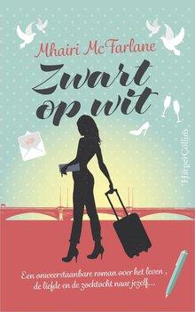 Mhairi McFarlane Zwart op wit - Een onweerstaanbare roman over het leven, de liefde en de zoektocht naar jezelf...