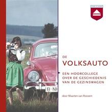 Maarten van Rossem De Volksauto - Een hoorcollege over de geschiedenis van de gezinswagen
