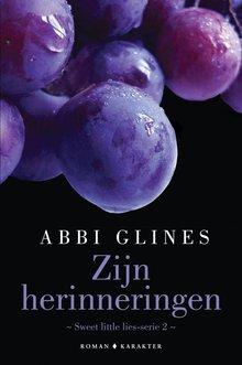 Abbi Glines Zijn herinneringen - Sweet little lies-serie 2
