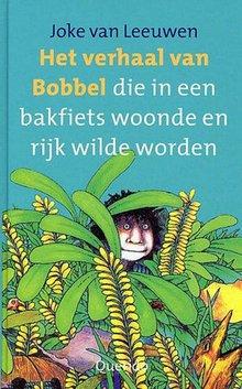 Joke van Leeuwen Het verhaal van Bobbel - die in een bakfiets woonde en rijk wilde worden