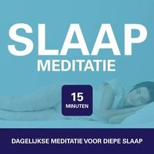 Suzan van der Goes 15 minuten slaapmeditatie - Dagelijkse meditatie voor diepe slaap