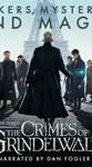 Fantastic Beasts: The Crimes of Grindelwald – Makers, Mysteries and Magic