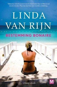 Linda van Rijn Bestemming Bonaire - Tijdens hun vakantie op een tropisch eiland maken Saar en Niek al snel nieuwe vrienden. Maar dan doet Saar een vreselijke ontdekking...