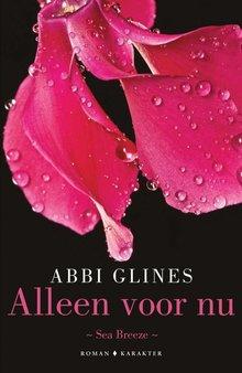 Abbi Glines Alleen voor nu - Sea Breeze