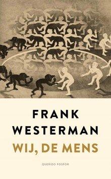Frank Westerman Wij, de mens