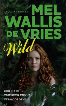 Mel Wallis de Vries Wild - Zou jij je vrienden kunnen vermoorden?