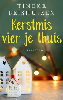 Tineke Beishuizen Kerstmis vier je thuis - drie kerstverhalen