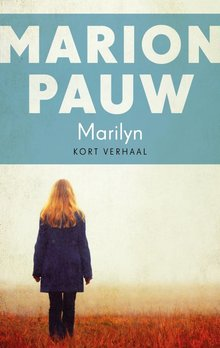 Marion Pauw Marilyn - Kort verhaal