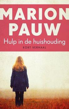 Marion Pauw Hulp in de huishouding - Kort verhaal