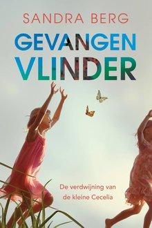 Sandra Berg Gevangen vlinder - De verdwijning van kleine Cecelia