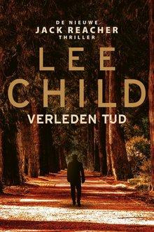 Lee Child Verleden tijd - De nieuwe Jack Reacher thriller