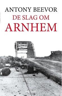 Antony Beevor De slag om Arnhem
