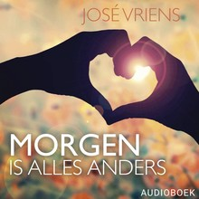 José Vriens Morgen is alles anders