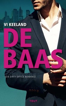 Vi Keeland De baas - Een dirty office romance