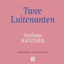 Stefano Keizers Twee luitenanten