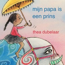 Thea Dubelaar Mijn papa is een prins