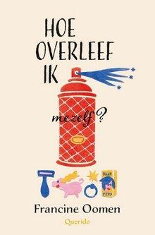 Francine Oomen Hoe overleef ik mezelf? - met veel survival tips!