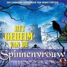 Henny Fortuin Het geheim van de Spinnenvrouw