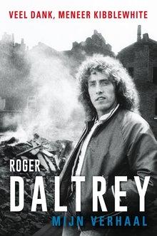 Roger Daltrey Mijn verhaal - Veel dank, Meneer Kibblewhite