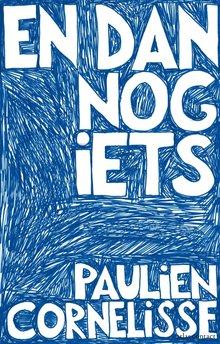 Paulien Cornelisse En dan nog iets