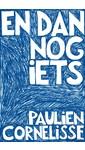 Meer info over Paulien Cornelisse En dan nog iets bij Luisterrijk.nl