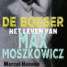 Marcel Haenen De bokser - Het leven van Max Moszkowicz
