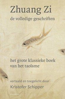 Kristofer Schipper Zhuang Zi - De volledige geschriften  - Het grote klassieke boek van het Taoïsme