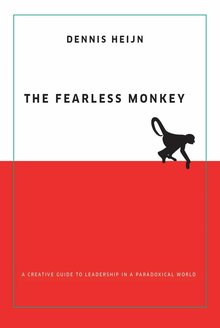 Dennis Heijn The Fearless Monkey - A creative guide to leadership in a paradoxical world