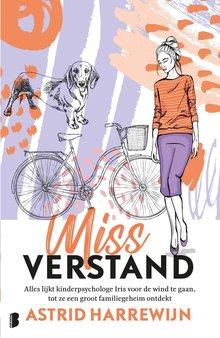 Astrid Harrewijn Miss Verstand - Alles lijkt kinderpsychologe Iris voor de wind te gaan, tot ze een groot familiegeheim ontdekt