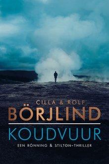 Cilla en Rolf Börjlind Koudvuur - Een Rönning & Stilton-thriller
