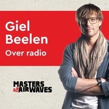 Koen van Huijgevoort Giel Beelen over radio - Masters of the airwaves