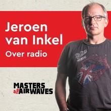 Koen van Huijgevoort Jeroen van Inkel over radio - Masters of the airwaves