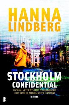 Hanna Lindberg Stockholm Confidential - Journaliste Solveig Berg speelt een gevaarlijk spel in een wereld vol hebzucht, jaloezie en chantage