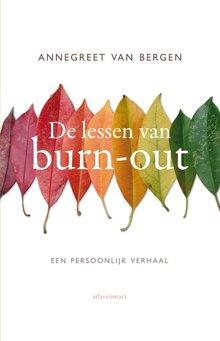 Annegreet van Bergen De lessen van burn-out - Een persoonlijk verhaal