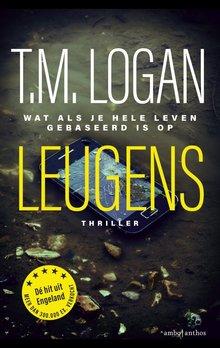 T.M. Logan Leugens - Wat als je hele leven gebaseerd is op leugen