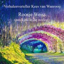 Kees van Wanrooij Roosje Weiss - Een kind in de oorlog